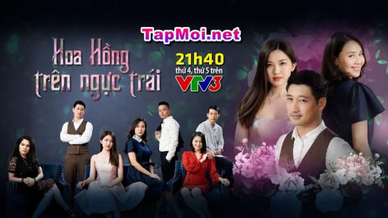 Phim Hoa Hồng Trên Ngực Trái | VTV3 Việt Nam 2019