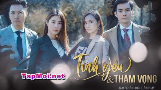 Phim Tình Yêu Và Tham Vọng (30 Tập) - VTV3 Việt Nam 2020
