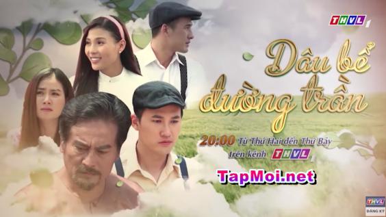 Phim Dâu Bể Đường Trần THVL1 - Việt Nam 2020 (56 Tập cuối)