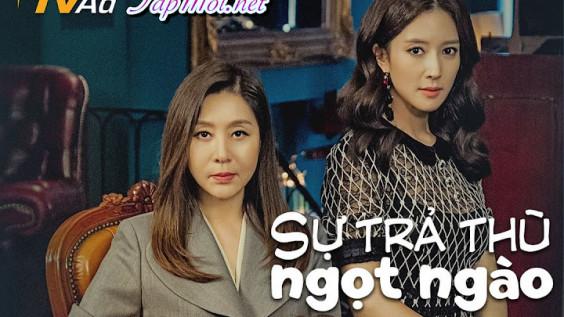 Phim Sự Trả Thù Ngọt Ngào (103 Tập) VTV3 Hàn Quốc 2019
